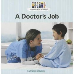 A Doctor's Job, Community Workers (Cavendish Square) by Patricia Dawson, 9781627129916.