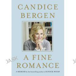 A Fine Romance by Candice Bergen, 9780684808277.