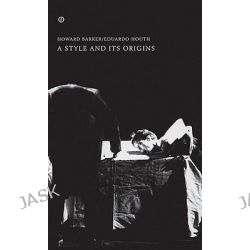 A Style and Its Origins, Oberon Book by Eduardo Houth, 9781840027181.