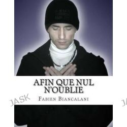 Afin Que Nul N'Oublie by Fabien Biancalani, 9781508425038.