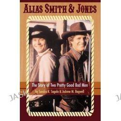 Alias Smith & Jones by Sandra K Sagala, 9781593930318.