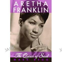 Aretha Franklin, The Queen of Soul by Mark Bego, 9781616085810.