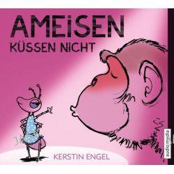 Hörbuch: Ameisen küssen nicht  von Kerstin Engel