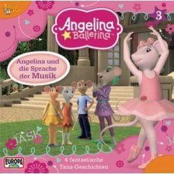 Hörbuch: Angelina Ballerina 03. Angelina und die Sprache der Musik  von Katharine Holabird