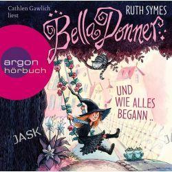 Hörbuch: Bella Donner und wie alles begann ...  von Ruth Symes