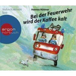 Hörbuch: Bei der Feuerwehr wird der Kaffee kalt  von Hannes Hüttner