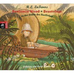 Hörbuch: Benjamin Wood - Beastologe 02 - In der Höhle des Basilisken  von Robin L. LaFevers