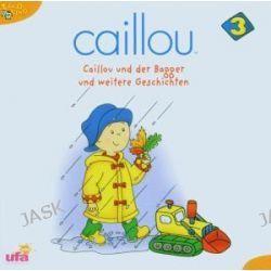 Hörbuch: Caillou 3,Audio