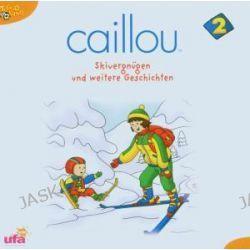 Hörbuch: Caillou 2,Hörspiel