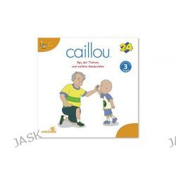 Hörbuch: Caillou 24: Opi, der Trainer und weitere Geschichten