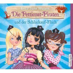 Hörbuch: Die Petticoat-Piraten und der Schluckauf-Fluch  von Erica-Jane Waters