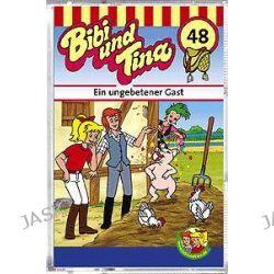 Hörbuch: Bibi und Tina 48. Ein ungebetener Gast. Cassette  von Ulf Tiehm