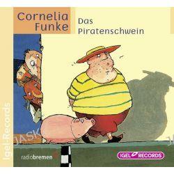 Hörbuch: Das Piratenschwein. CD  von Cornelia Funke