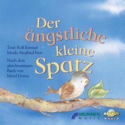 Hörbuch: Der ängstliche kleine Spatz. CD  von Meryl Doney,Rolf Krenzer