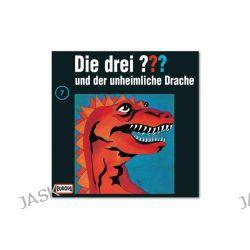 Hörbuch: Die drei ??? (7) und der unheimliche Drache  von Oliver Rohrbeck,Jens Wawrczeck