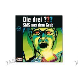 Hörbuch: Die drei ??? (129) SMS aus dem Grab   von Oliver Rohrbeck,Jens Wawrczeck