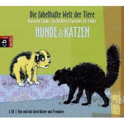 Hörbuch: Die fabelhafte Welt der Tiere - Hunde & Katzen  von Gerd Köster