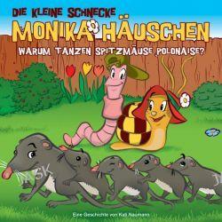Hörbuch: Die kleine Schnecke Monika Häuschen 36: Warum tanzen Spitzmäuse Polonaise?  von Kati Naumann
