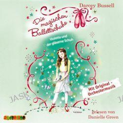 Hörbuch: Die magischen Ballettschuhe 04. Violetta und der gläserne Schuh  von Darcey Bussell