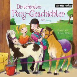 Hörbuch: Die schönsten Pony-Geschichten  von Patricia Schröder,Sarah Bosse,Margot Berger