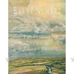 Barry Nemett, Paintings, Poems, & Passages by Barry Nemett, 9781438958576.