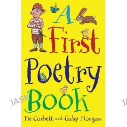 A First Poetry Book, MacMillan Poetry by Pie Corbett, 9780330543743.