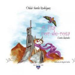 A Fita Cor-de-Rosa, Conto Ilustrado by Odair Varela Rodrigues, 9781499556896.