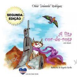 A Fita Cor-de-Rosa (Segunda Edicao), Conto Ilustrado by Odair Varela, 9781507746387.