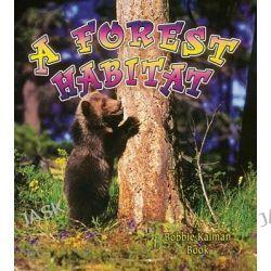 A Forest Habitat, Introducing Habitats by Bobbie Kalman, 9780778729792.