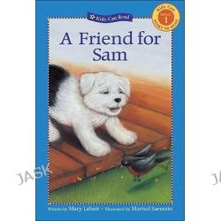 A Friend for Sam, Kids Can Read: Level 1 (Hardcover) by Mary Labatt, 9781553373742.