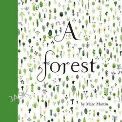 A Forest, Winner of the 2013 Crichton Award for new illustrators by Marc Martin , 9780670076451.
