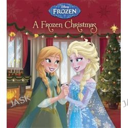 A Frozen Christmas (Disney Frozen), Disney Frozen by Andrea Posner-Sanchez, 9780736434799.