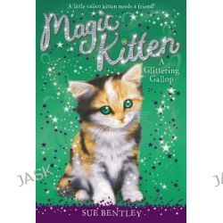 A Glittering Gallop, Magic Kitten (Paperback) by Sue Bentley, 9780448467306.