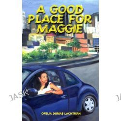 A Good Place for Maggie by Ofelia Dumas Lachtman, 9781558853720.