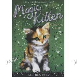 A Glittering Gallop, Magic Kitten (Paperback) by Sue Bentley, 9780606321204.