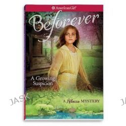 A Growing Suspicion, A Rebecca Mystery by Jacqueline Greene, 9781609589134.