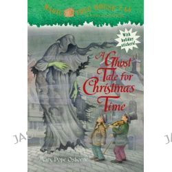 A Ghost Tale for Christmas Time, Magic Tree House #44 by Mary Pope Osborne, 9780375856532.