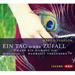 Hörbuch: Ein Tag ohne Zufall  von Mary E. Pearson