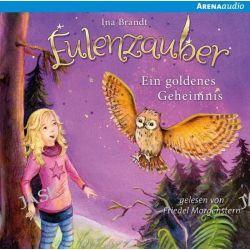 Hörbuch: Eulenzauber (1). Ein goldenes Geheimnis  von Ina Brandt