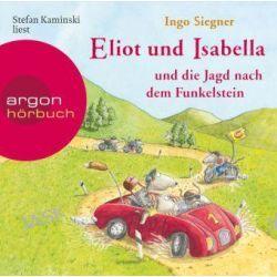 Hörbuch: Eliot und Isabella und die Jagd nach dem Funkelstein  von Ingo Siegner