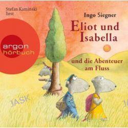 Hörbuch: Eliot und Isabella und die Abenteuer am Fluss  von Ingo Siegner