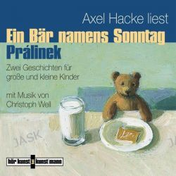 Hörbuch: Ein Bär namens Sonntag / Pralinek. Hörkunst bei Kunstmann  von Axel Hacke