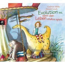 Hörbuch: Evolution ist, wenn das Leben endlos spielt  von Gudrun Mebs,Harald Lesch