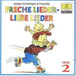 Hörbuch: Freche Lieder, Liebe Lieder 2. CD  von Jürgen Schöntges