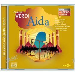 Hörbuch: Giuseppe Verdi: Aida  von Giuseppe Verdi