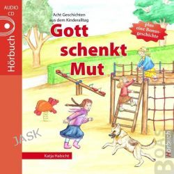 Hörbuch: Gott schenkt Mut  von Katja Habicht