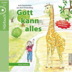 Hörbuch: Gott kann alles  von Katja Habicht