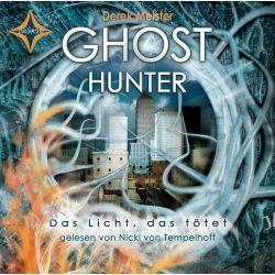 Hörbuch: Ghost Hunter - Das Licht, das tötet  von Derek Meister