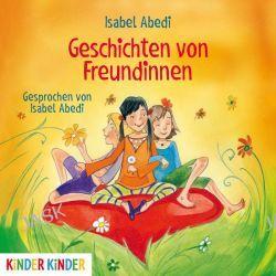 Hörbuch: Geschichten von Freundinnen  von Isabel Abedi