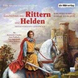 Hörbuch: Geschichten von Rittern und Helden  von Karlheinz Koinegg,Annelie Knoblauch